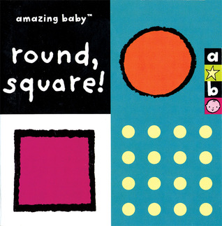 Amazing Baby: Round, Square! Amanda Wood