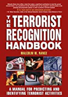 Terrorist Recognition Handbook: A Manual for Predicting and Identifying Terrorist Activities