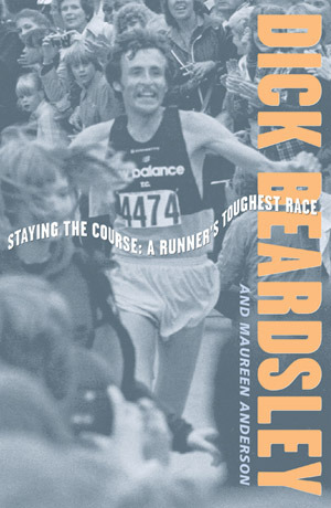 Staying The Course: A Runner's Toughest Race Dick Beardsley