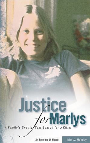 Justice For Marlys: A Family's Twenty Year Search for a Killer  by  John S. Munday Munday