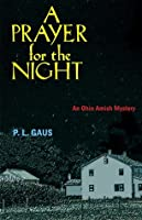 A Prayer for the Night: An Ohio Amish Mystery