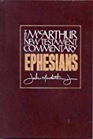 Ephesians: New Testament Commentary (MacArthur New Testament Commentary Serie)