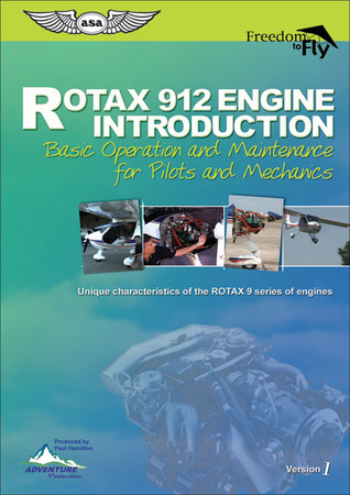 ROTAX 912 Engine Introduction: Basic Operation and Maintenance for Pilots and Mechanics  by  Paul Hamilton