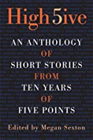 High Five: An Anthology of Short Stories from Ten Years of Five Points