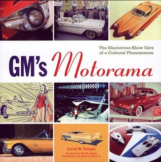 GMs Motorama: The Glamorous Show Cars of a Cultural Phenomenon David Temple
