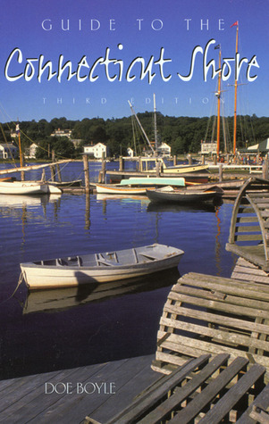 Guide to the Connecticut Shore, 3rd  by  Doe Boyle