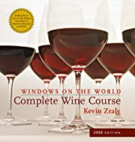 Windows on the World Complete Wine Course: 2008 Edition