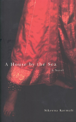 A House  by  the Sea by Sikeena Karmali