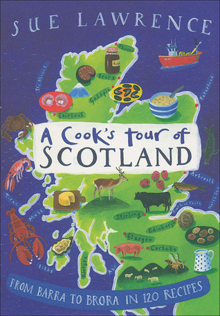 A Cooks Tour of Scotland Sue Lawrence