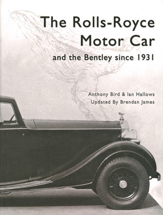 The Rolls-Royce Motor Car: and the Bentley Since 1931  by  Brendan James