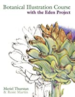 Botanical Illustration Course: With the Eden Project