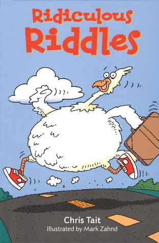 Ridiculous Riddles  by  Chris Tait