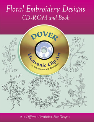 Floral Embroidery Designs CD-ROM and Book  by  Dover Publications Inc.