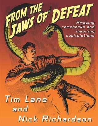 From the Jaws of Defeat: Amazing Comebacks and Inspiring Capitulations Tim Lane