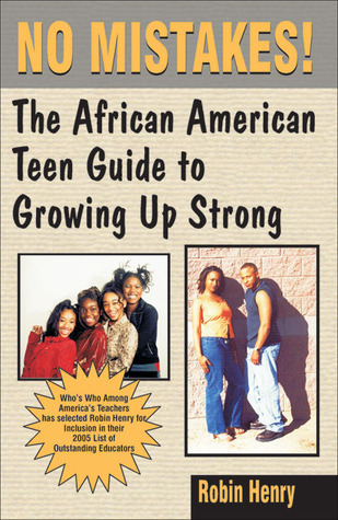 No Mistakes:: The African American Teen Guide to Growing Up Strong Robin Henry