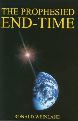 The Prophesied End-Time Ronald Weinland
