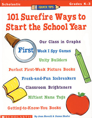 Quick Tips: 101 Surefire Ways to Start the School Year  by  Susan Shafer