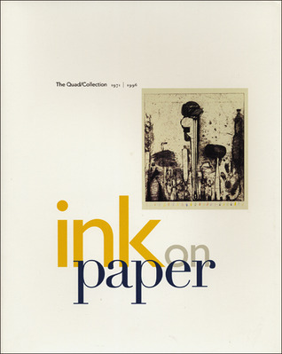Ink on Paper: The Quad/Collection 1971-1996 Milwaukee Art Museum