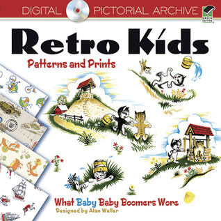 Retro Kids Patterns and Prints: What Baby Baby Boomers Wore Dover Publications Inc.