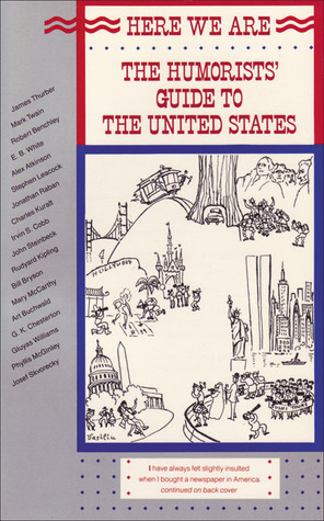 Here We Are: The Humorists Guide to the United States  by  Robert Wechsler