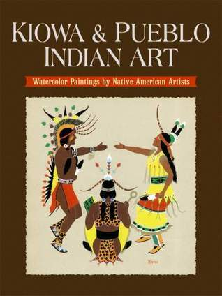 Kiowa and Pueblo Art: Watercolor Paintings  by  Native American Artists by Dover Publications Inc.