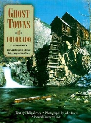 Ghost Towns of Colorado  by  Philip Varney
