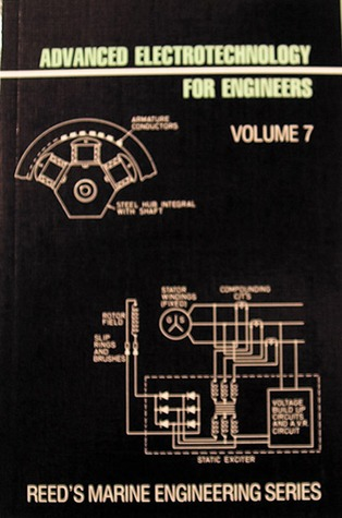 Advanced Electrotechnology for Engineers (Reeds Marine Engineering Series #7), Vol. 7  by  Edmund Kraal