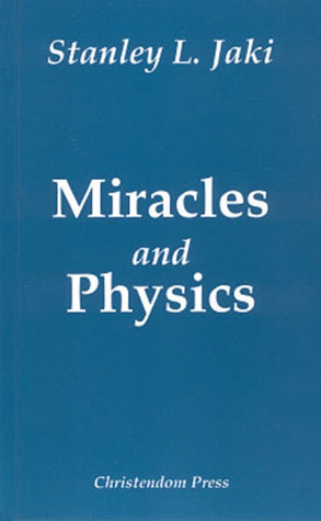 Miracles and Physics  by  Stanley L. Jaki