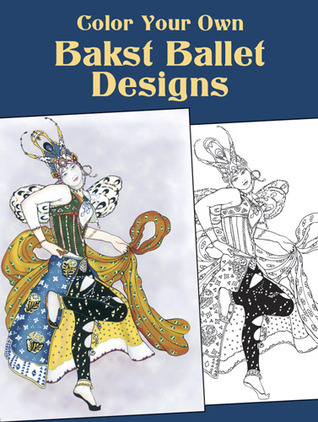 COLORING BOOK:    Color Your Own Bakst Ballet Designs  by  NOT A BOOK