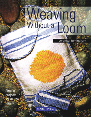 Weaving Without a Loom  by  Veronica Burningham