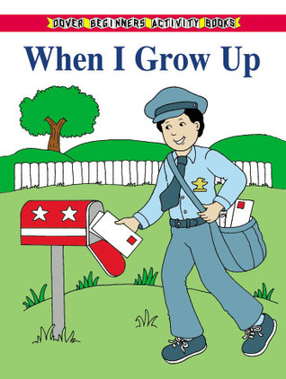 When I Grow Up  by  Fran Newman-DAmico