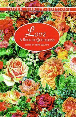 Love: A Book of Quotations Herb Galewitz