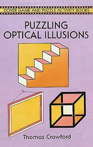 Puzzling Optical Illusions  by  Thomas Crawford