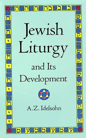 Jewish Liturgy and Its Development  by  A.Z. Idelsohn