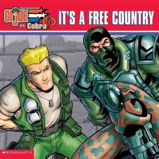 G.i. Joe Its a free Country  by  Holly Kowitt