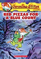Red Pizzas for a Blue Count (Geronimo Stilton #7)