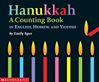 Hanukkah: A Counting Book In English - Hebrew - Yiddish