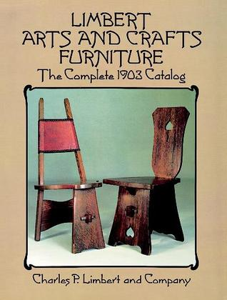 Limbert Arts and Crafts Furniture: The Complete 1903 Catalog  by  Limbert & Co.