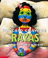 A Bad Case Of Stripes: Un Caso Grave de Rayas