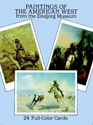 Paintings of the American West from the Eiteljorg Museum: 24 Full-Color Cards  by  Eiteljorg Museum