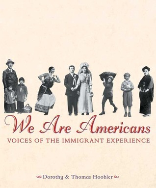 We Are Americans: Voices Of The Immigrant Experience  by  Dorothy Hoobler