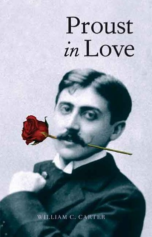 Proust in Love  by  William C. Carter