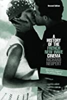 A History of the French New Wave Cinema