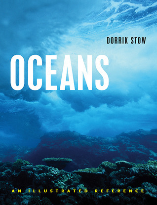 Oceans: An Illustrated Reference  by  Dorrik Stow