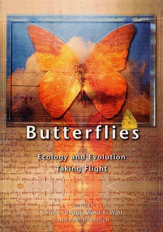 Butterflies: Ecology and Evolution Taking Flight Carol L. Boggs