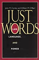 Just Words: Law, Language, and Power