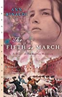 The Fifth of March: A Story of the Boston Massacre