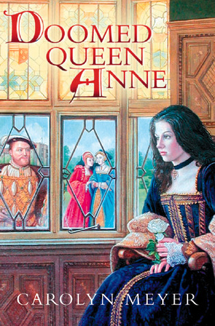 Doomed Queen Anne (Young Royals, #3)  by  Carolyn Meyer