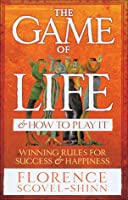 The Game of Life & How to Play It: Winning Rules for Success & Happiness