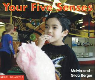 Your Five Senses  by  Melvin A. Berger